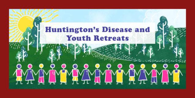 Huntington's Disease and Youth Retreats