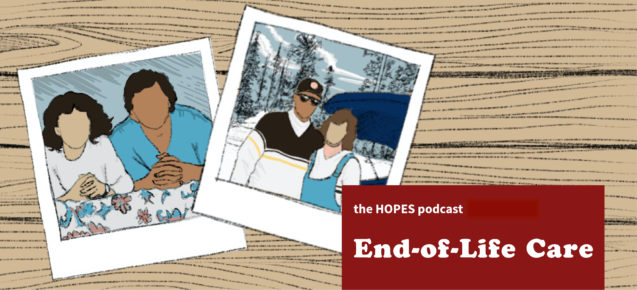 HOPES Podcast Episode 9: End-of-Life Care