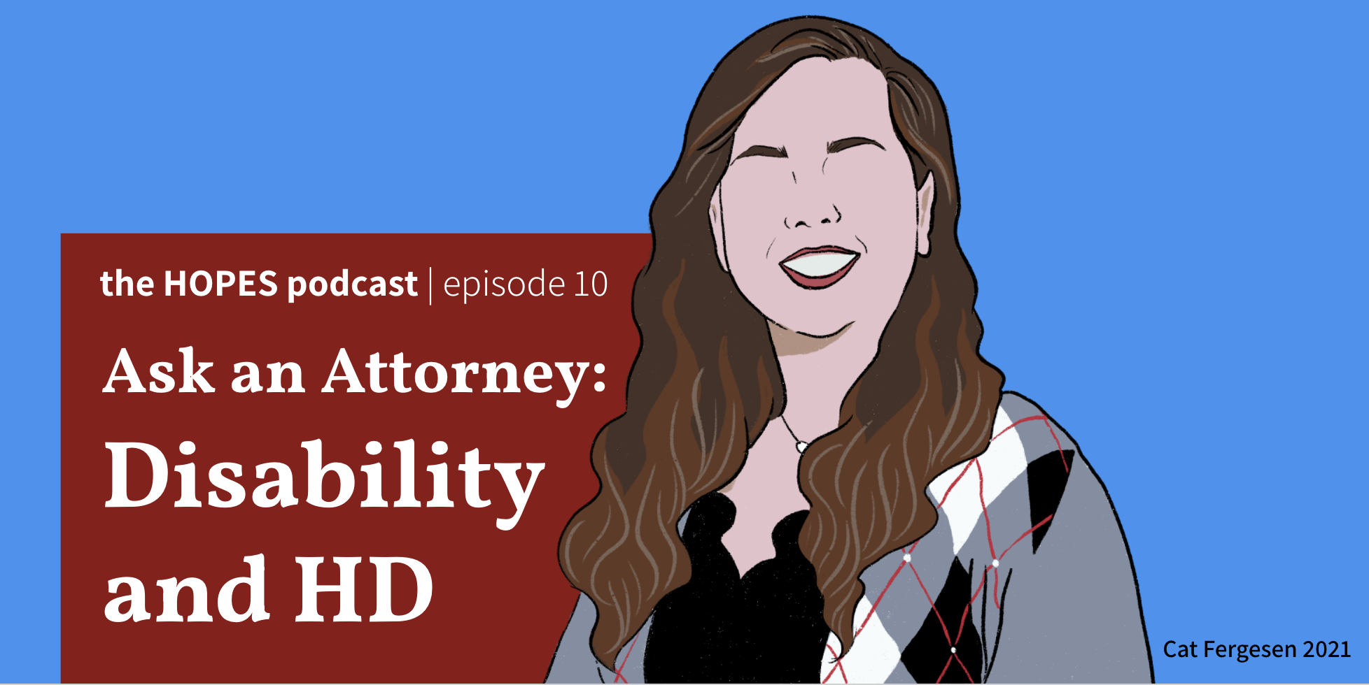 HOPES Podcast Episode 10: Ask an Attorney: Disability & HD